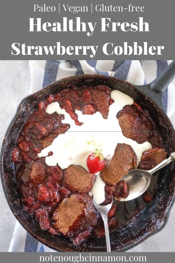 Healthy Strawberry Cobbler (Vegan + Paleo)