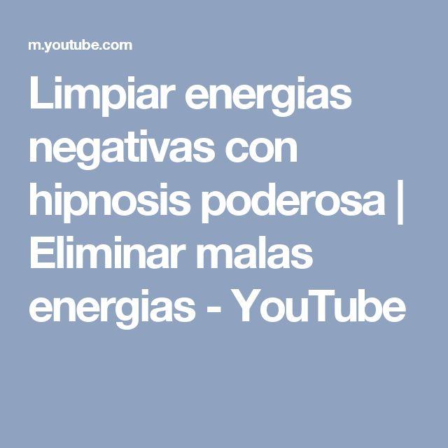 Limpiar energias negativas con hipnosis poderosa | Eliminar malas energias - YouTube