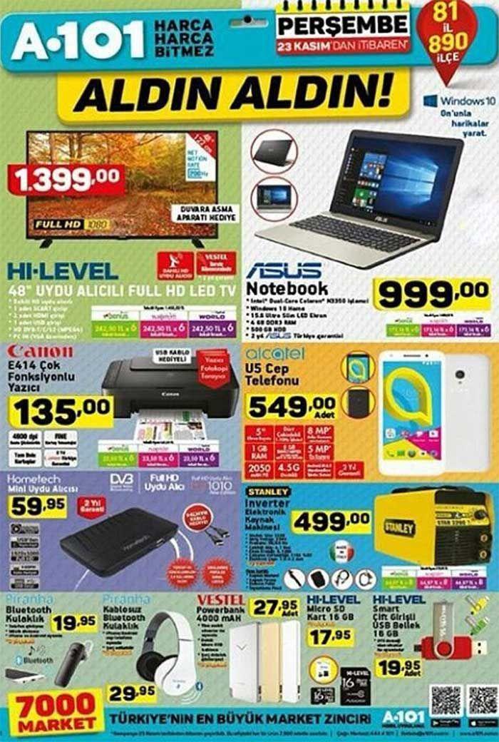 """A101 market aktüel ürün kampanyaları her Çarşamba sürüyor. A101 mağazalarında bu hafta23 Kasım - 30 Kasım 2017 tarihleri arasında geçerli olacak fırsat fiyatlarını aşağıdaki a101 kataloğunda inceleyebilirsiniz. A101 kampanyasında HI-LEVEL 48"""" uydu alıcılı televizyon 1400 TL fiyatla sizi bekliyor. Asus marka celeron işlemcili notebook 999 TL fiyatla satılacak. Bu ürünleri bonus, maximum ve world kredi kartları ile taksitli satın alabilirsiniz. Bu ürünler yanında a101 mağazalarında alcate..."""