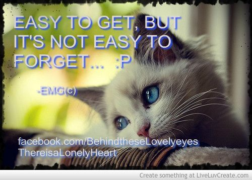 Easy to get, but it's not easy to forget...  by: EMG <3