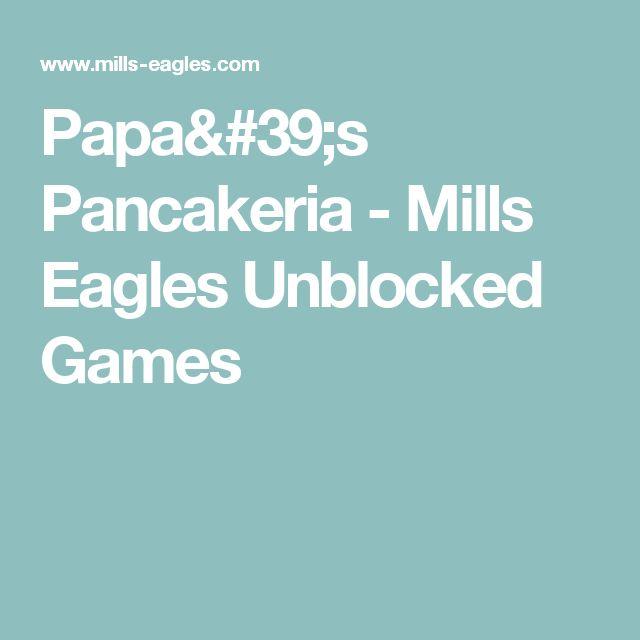 Papa's Pancakeria  - Mills Eagles Unblocked Games
