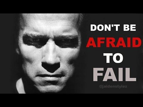 Don't Be Afraid To Fail - Best Motivational Video ᴴᴰ ft Arnold Schwarzenegger - YouTube