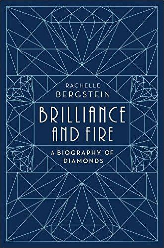 Brilliance and Fire: A Biography of Diamonds: Rachelle Bergstein: 9780062323774…