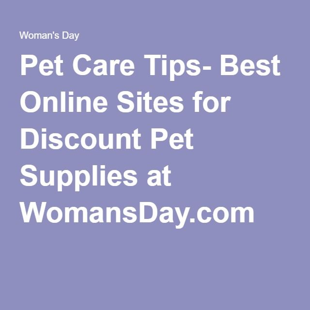 Pet Care Tips- Best Online Sites for Discount Pet Supplies at WomansDay.com
