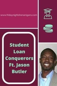 Student Loan Conquerors Ft. Jason Butler http://www.fridaynightshenanigans.com/student-loan-conquerors-jason-butler/ #studentloans #debt