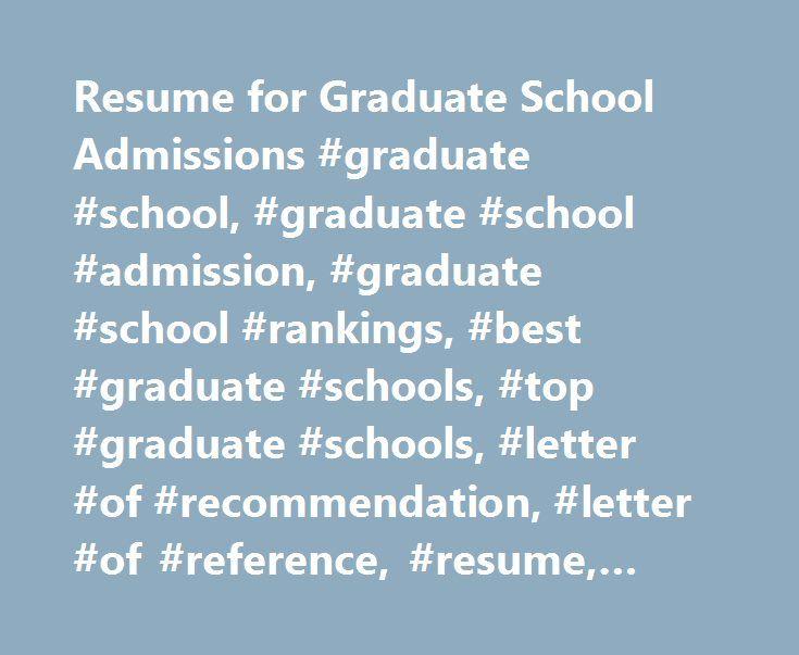 Resume for Graduate School Admissions #graduate #school, #graduate - graduate school admissions resume