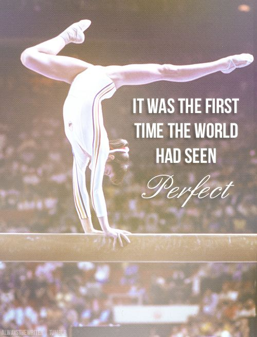 Nadia Comaneci- it was the first time the world had seen perfect. I'm. In. Love. With. This. Edit.