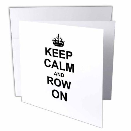 3dRose Keep Calm and Row on - carry on rowing - sport Rower gifts - black fun funny boating canoeing humor, Greeting Cards, 6 x 6 inches, set of 6