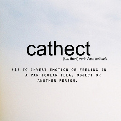 Cathect; to invest emotion or feeling in a particular idea, object or another person //