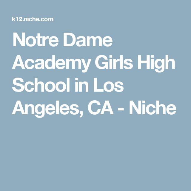 Notre Dame Academy Girls High School in Los Angeles, CA - Niche