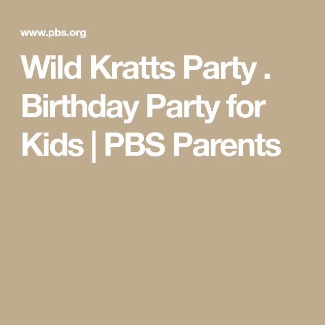 Wild Kratts Party . Birthday Party for Kids | PBS Parents