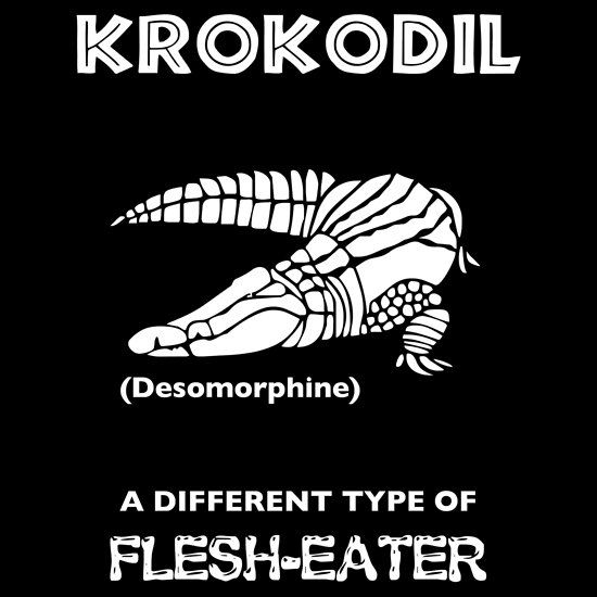 Krokodil -- A Different Type of Flesh-Eater. T-shirt by Samuel Sheats on Redbubble. Krokodil (desomorphine) is a very dangerous drug coming into the U.S. from Russia that eats away at the human body from the inside out. #krokodil #crocodile #morphine #narcotic #chemistry