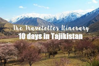The Travelettes Itinerary for Tajikistan | Travelettes | Bloglovin'