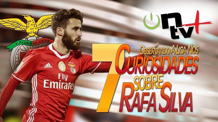 7 Curiosidades sobre Rafa Silva | Observando a Liga Nos | ON tv Mais