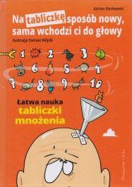 Na tabliczkę sposób nowy, sama wchodzi ci do głowy. Łatwa nauka tabliczki mnożenia - jedynie 18,68zł w matras.pl