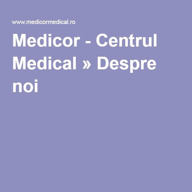 Medicor - Centrul Medical » Despre noi