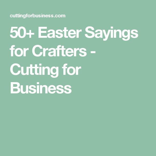50+ Easter Sayings for Crafters - Cutting for Business