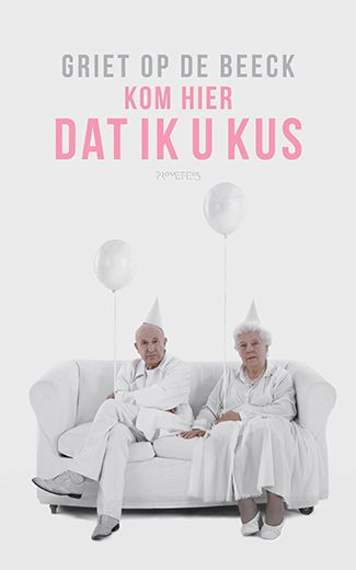 Griet Op de Beeck - Kom hier dat ik u kus http://www.wpg.be/kom-hier-dat-ik-u-kus