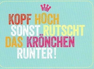 """Postkarte """"KOPF HOCH, sonst rutscht das Krönchen runter!"""" – ohne Worte …"""