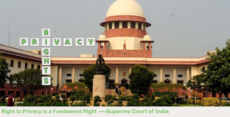 Right to Privacy : Judgement comes from Supreme Court      The Judgement Come over Right to Privacy is a fundamental rights by Supreme Court. The right to privacy is an element of various legal traditions to restrain