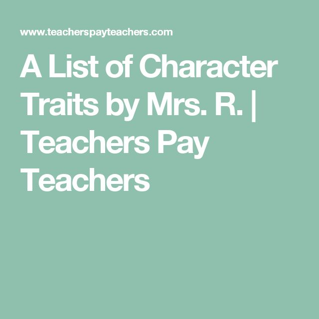 A List of Character Traits by Mrs. R. | Teachers Pay Teachers