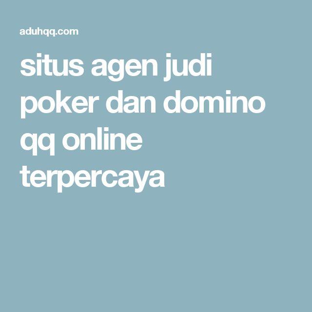 situs agen judi poker dan domino qq online terpercaya