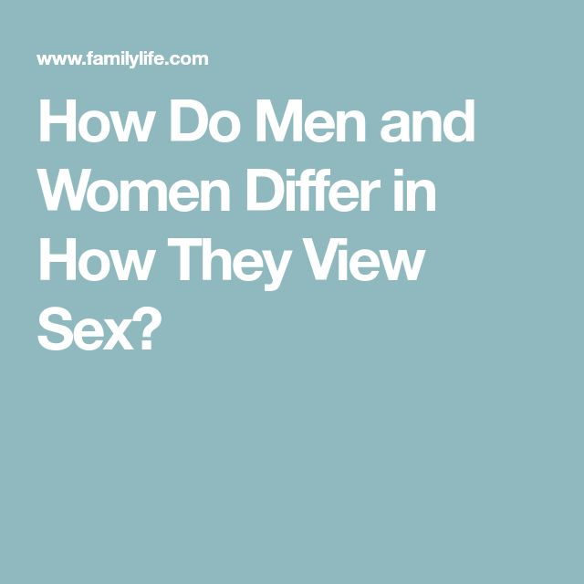 How Do Men and Women Differ in How They View Sex?