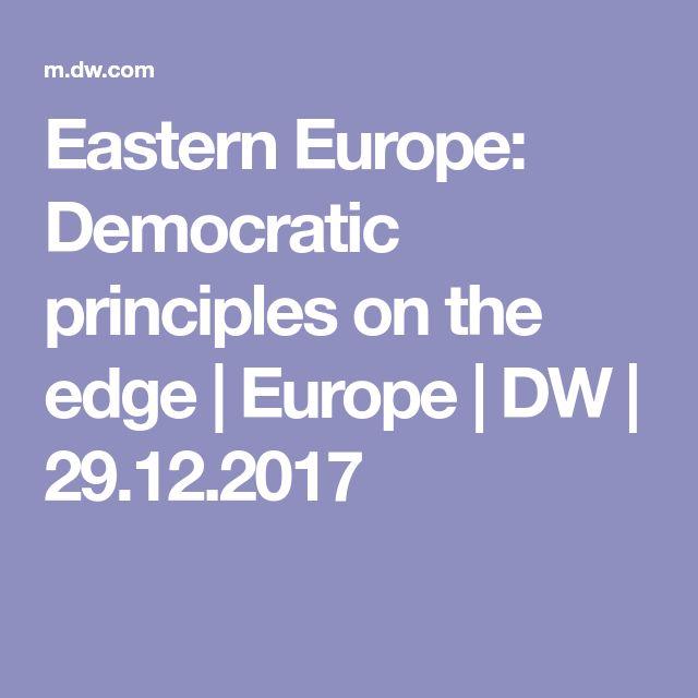 Eastern Europe: Democratic principles on the edge   Europe   DW   29.12.2017