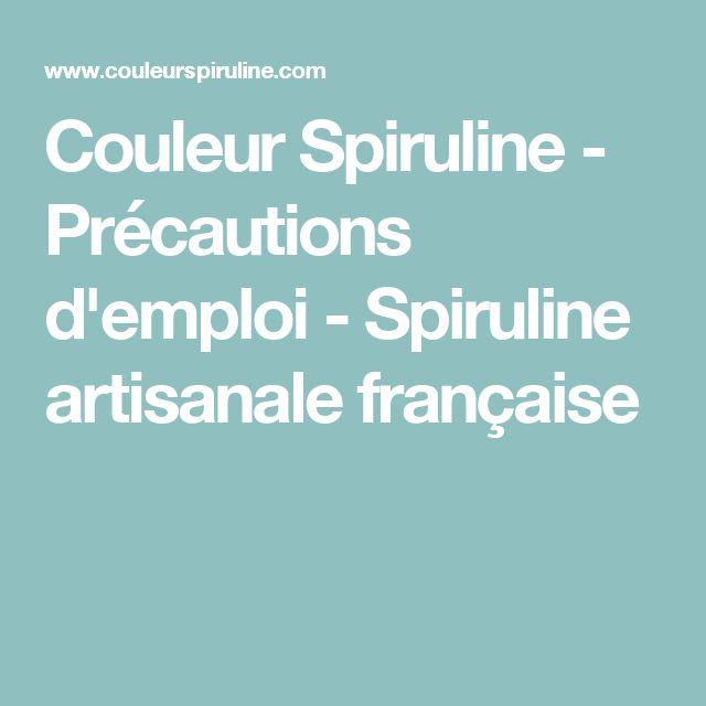 Couleur Spiruline - Précautions d'emploi - Spiruline artisanale française