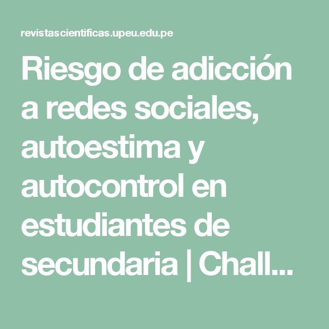 Riesgo de adicción a redes sociales, autoestima y autocontrol en estudiantes de secundaria | Challco Huaytalla | Revista Científica de Ciencias de la Salud
