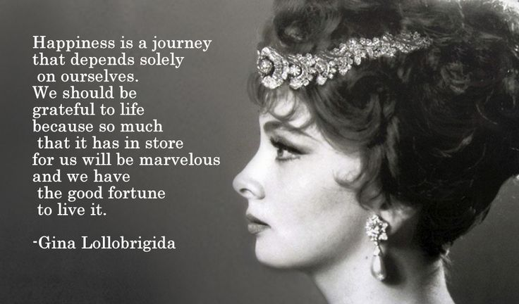 Happiness is a Journey quote from Gina Lollobrigida