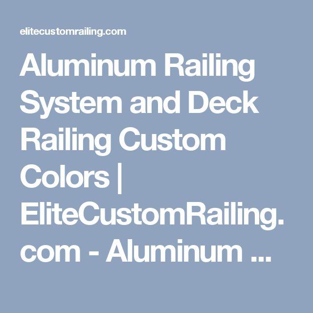 Aluminum Railing System and Deck Railing Custom Colors | EliteCustomRailing.com - Aluminum Railing Systems & Aluminum Deck Railing