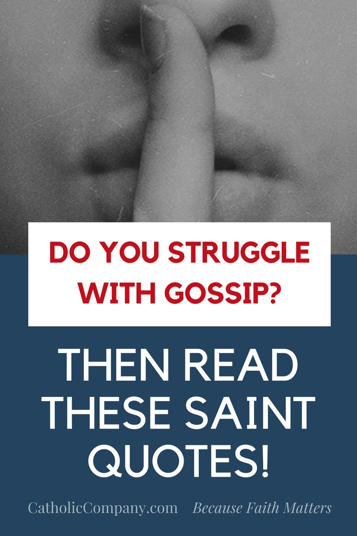 Do You Struggle With Gossip? Read These Saint Quotes!