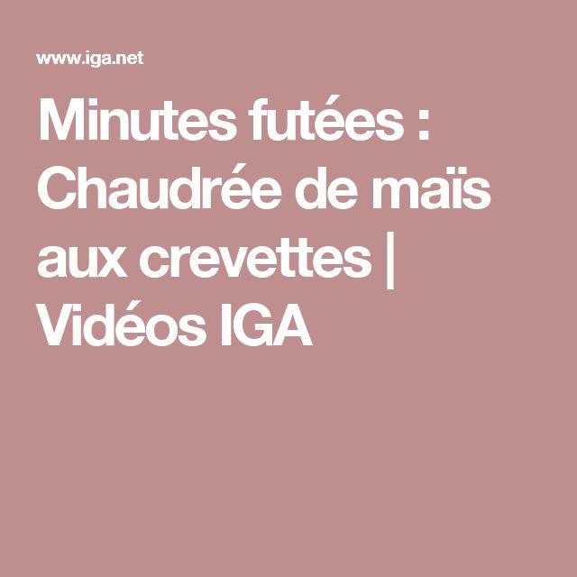Minutes futées : Chaudrée de maïs aux crevettes | Vidéos IGA
