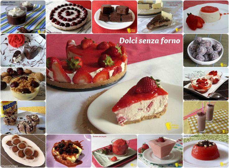 Raccolta di ricette: dolci senza forno. Raccolta di dolci senza forno e senza cottura adatti per l'estate: cheesecake, budini e fingerfood anche glutenfree