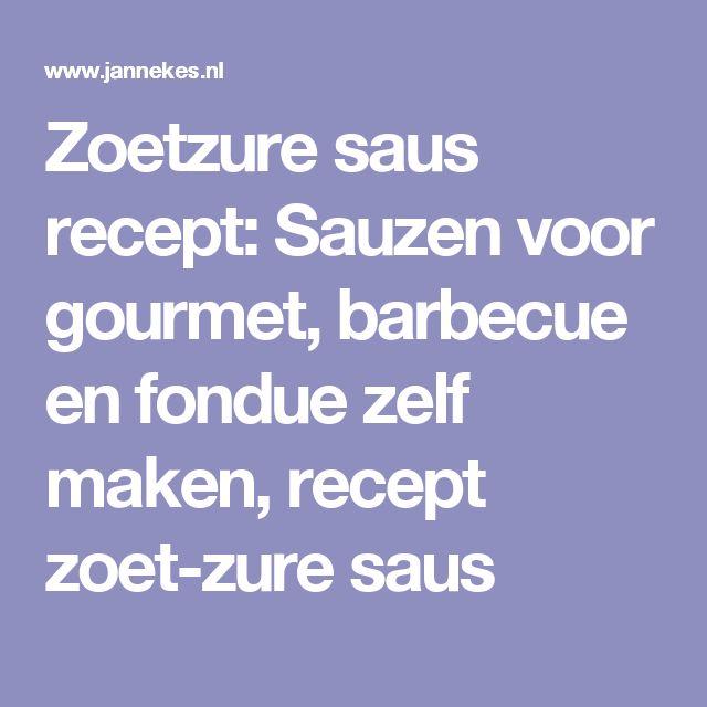 Zoetzure saus recept: Sauzen voor gourmet, barbecue en fondue zelf maken, recept zoet-zure saus