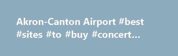 Akron-Canton Airport #best #sites #to #buy #concert #tickets http://tickets.remmont.com/akron-canton-airport-best-sites-to-buy-concert-tickets/  New air service! Flights on sale now to Orlando, Ft. Lauderdale, Tampa, Ft. Myers, Las Vegas and Myrtle Beach aboard Spirit from CAK! Flights on sale now to Orlando, Ft. (...Read More)