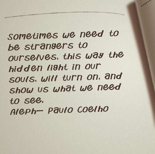 From the book Aleph- Paulo Coelho. This was my translation. I read it in portuguese.