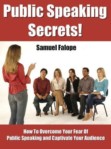 Public Speaking Secrets! by Samuel Falope. $2.99. 16 pages. Discover how to overcome your fear of public speaking and captivate your audience. Learn specific strategies and tips for becoming a great public speaker. Tested and proven and used by top speakers! #overcomingfearofpublicspeaking #secrets