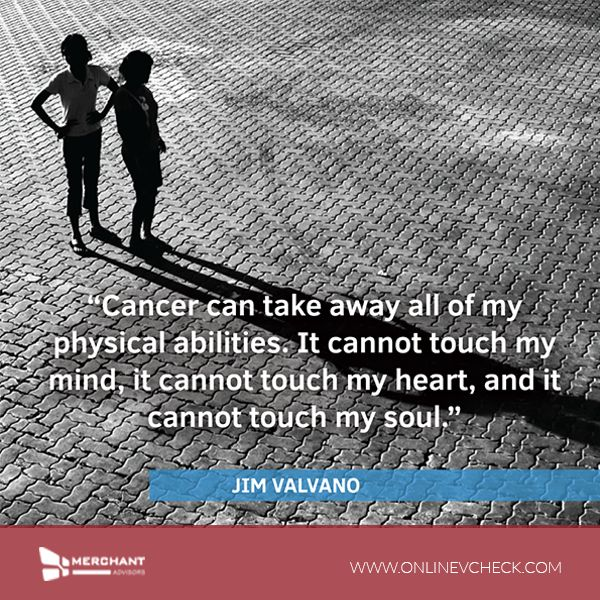 """""""Cancer can take away all of my physical abilities. It cannot touch my mind, it cannot touch my heart, and it cannot touch my soul."""" – Jim Valvano #worldcancerday #cancerday"""