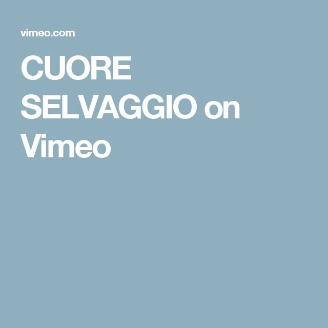 CUORE SELVAGGIO on Vimeo