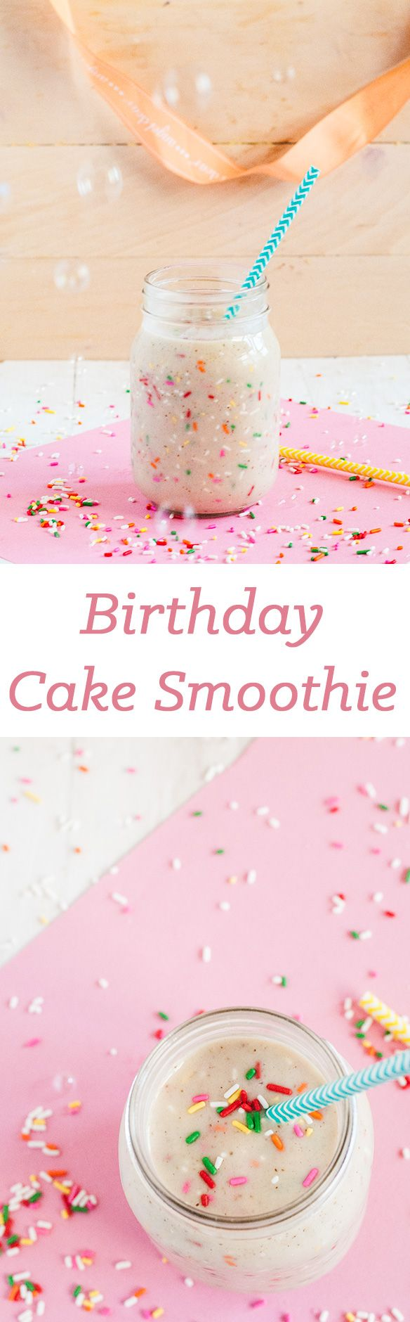 Birthday cake smoothie - a healthy and delicious way to begin any morning. Cause it's someone's birthday today, right?