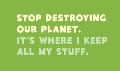 yeahReuse Recycle, Mothers Earth, Quote, Skin Products, Green Stuff, Stuff I Like, Earth Day, True Stories, Planets Earth