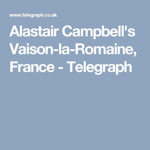 Alastair Campbell's Vaison-la-Romaine, France - Telegraph