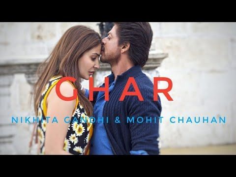 Ghar - Nikhita Gandhi || Mohit Chauhan *Jab Harry Met Sejal (Lyrical Video *Lyrical Nation) - YouTube