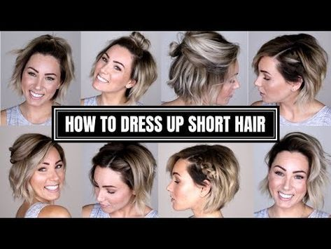 10 EASY WAYS TO DRESS UP SHORT HAIR – YouTube
