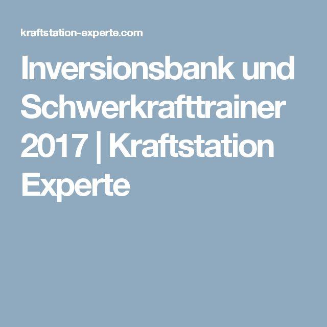Inversionsbank und Schwerkrafttrainer 2017   Kraftstation Experte