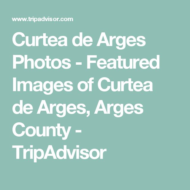 Curtea de Arges Photos - Featured Images of Curtea de Arges, Arges County - TripAdvisor
