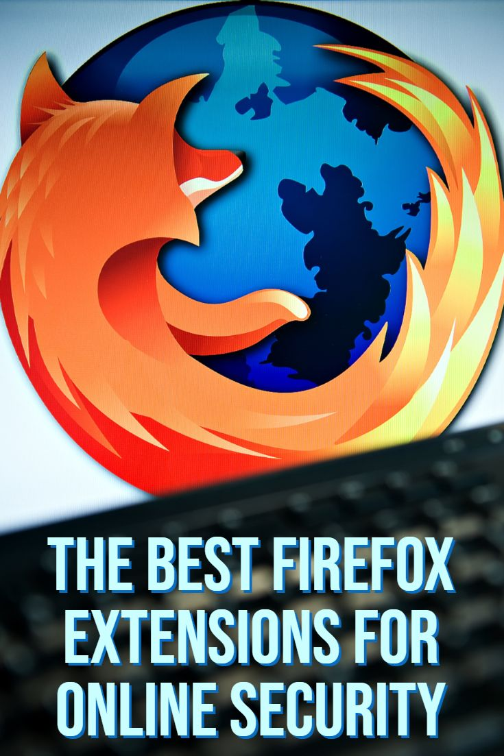 The Finest Firefox Extensions for On-line Security and Safety
