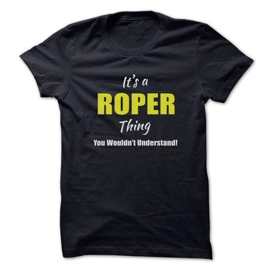 Its a ROPER Thing Limited Edition - #fathers gift #bridal gift. BUY TODAY AND SAVE   => https://www.sunfrog.com/Names/Its-a-ROPER-Thing-Limited-Edition.html?60505
